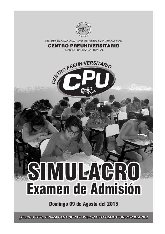 UNIVERSIDAD NACIONAL JOSÉ FAUSTINO SÁNCHEZ CARRIÓN CENTRO PREUNIVERSITARIO HUACHO - BARRANCA - HUARAL ¡EL CPU TE PREPARA P...