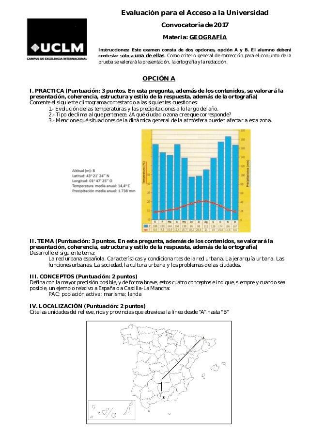 Evaluación para el Acceso a la Universidad Convocatoria de 2017 Materia: GEOGRAFÍA Instrucciones: Este examen consta de do...