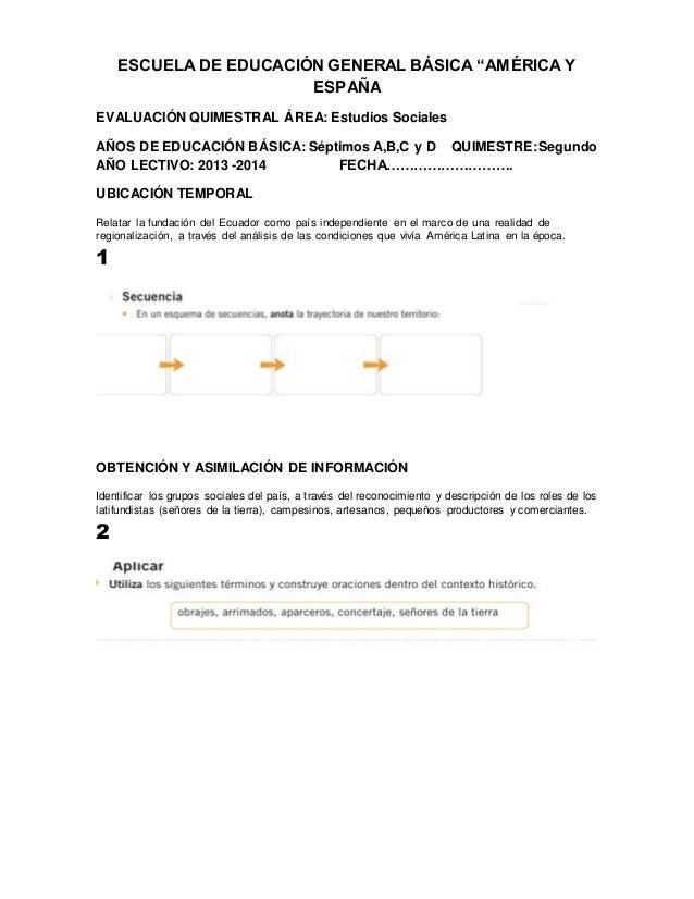 """ESCUELA DE EDUCACIÓN GENERAL BÁSICA """"AMÉRICA Y  ESPAÑA  EVALUACIÓN QUIMESTRAL ÁREA: Estudios Sociales  AÑOS DE EDUCACIÓN B..."""