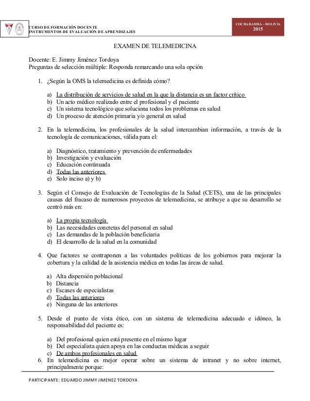 CURSO DE FORMACIÓN DOCENTE INSTRUMENTOS DE EVALUACIÓN DE APRENDIZAJES COCHABAMBA – BOLIVIA 2015 EXAMEN DE TELEMEDICINA Doc...