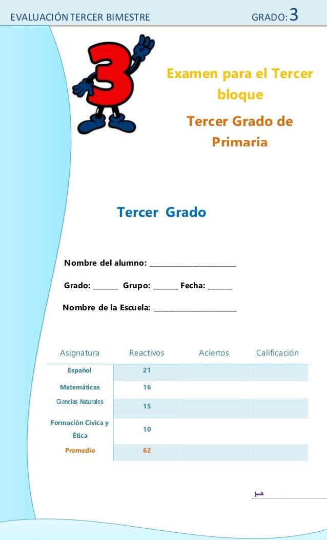 EVALUACIÓN TERCER BIMESTRE GRADO:3 1 Nombre del alumno: ________________________ Grado: _______ Grupo: _______ Fecha: ____...