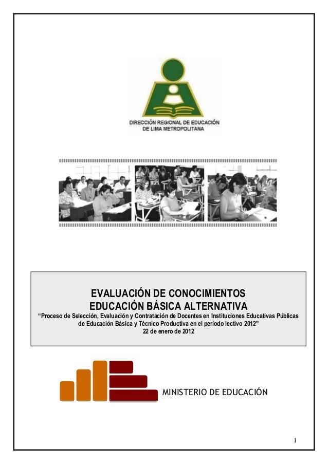 """1 EVALUACIÓN DE CONOCIMIENTOS EDUCACIÓN BÁSICA ALTERNATIVA """"Proceso de Selección, Evaluación y Contratación de Docentes en..."""