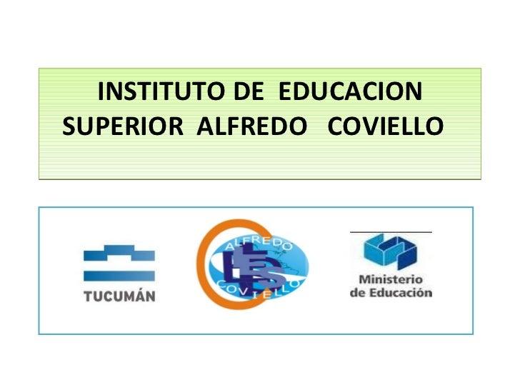 INSTITUTO DE  EDUCACION SUPERIOR  ALFREDO  COVIELLO