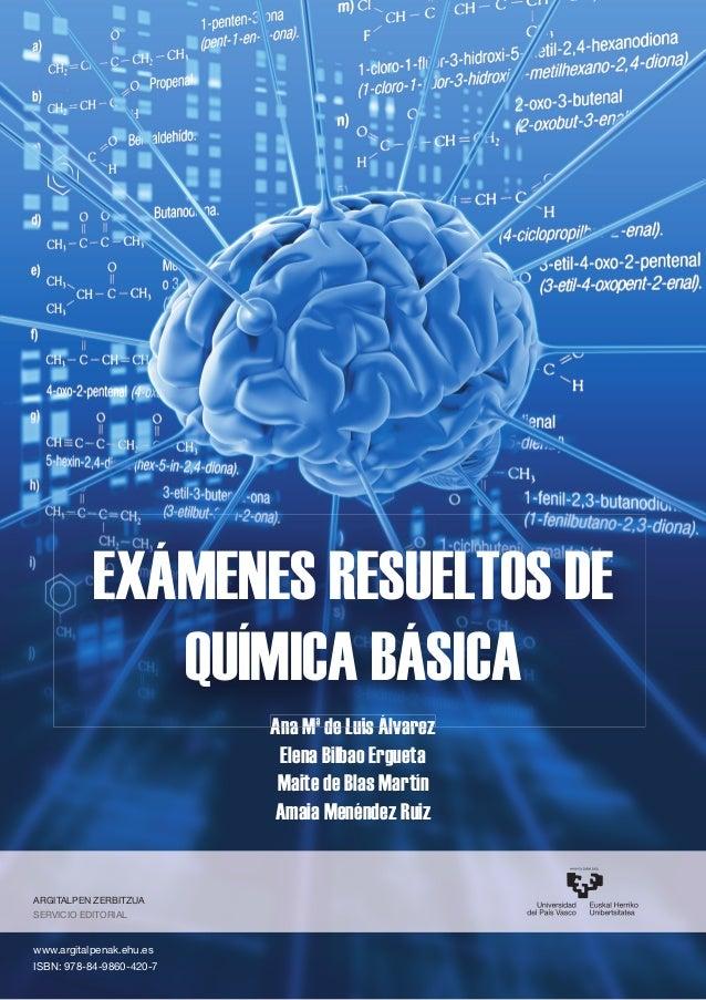 EXÁMENES RESUELTOS DE              QUÍMICA BÁSICA                          Ana Mª de Luis Álvarez                         ...