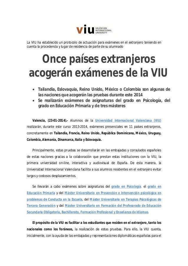 La VIU ha establecido un protocolo de actuación para exámenes en el extranjero teniendo en cuenta la procedencia y lugar d...