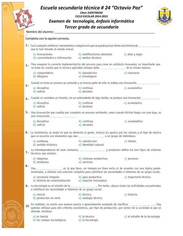 """Escuela secundaria técnica # 24 """"Octavio Paz""""  Clave 23DST0024C  CICLO ESCOLAR 2014-2015  Examen de tecnología, énfasis in..."""