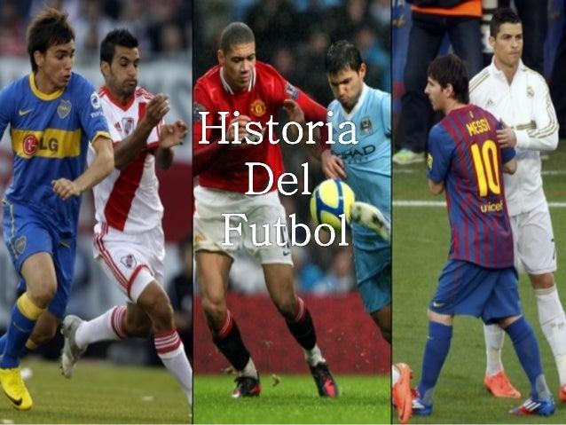 FUTBOL: SUS ORIGENES Aunque el fútbol siempre se ha jugado en sus más diversas formas a través de Gran Bretaña, se conside...