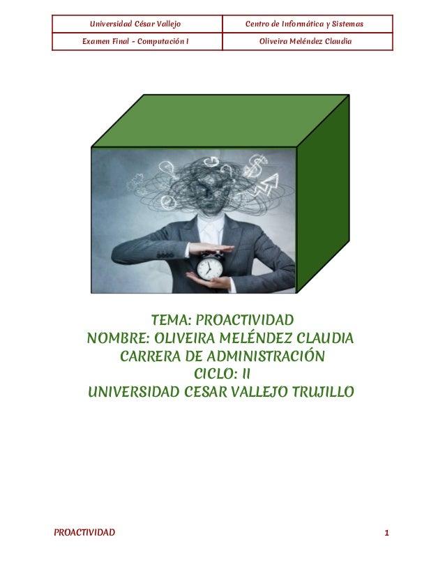 Universidad César Vallejo Centro de Informática y Sistemas Examen Final - Computación I Oliveira Meléndez Claudia  TEMA...