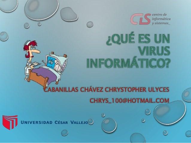 CABANILLAS CHÁVEZ CHRYSTOPHER ULYCES  CHRYS_100@HOTMAIL.COM