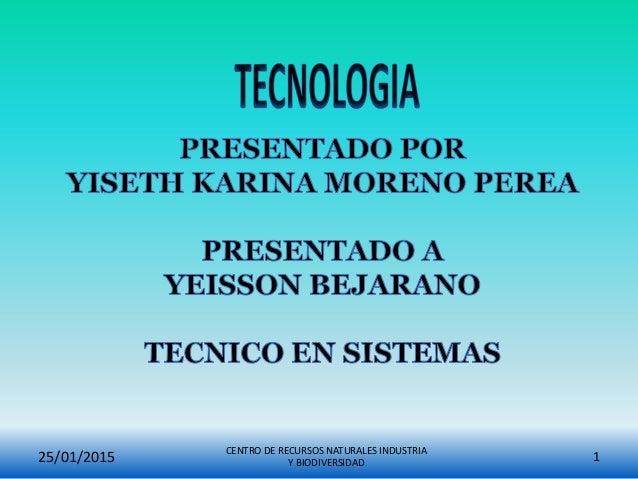 CENTRO DE RECURSOS NATURALES INDUSTRIA Y BIODIVERSIDAD 125/01/2015