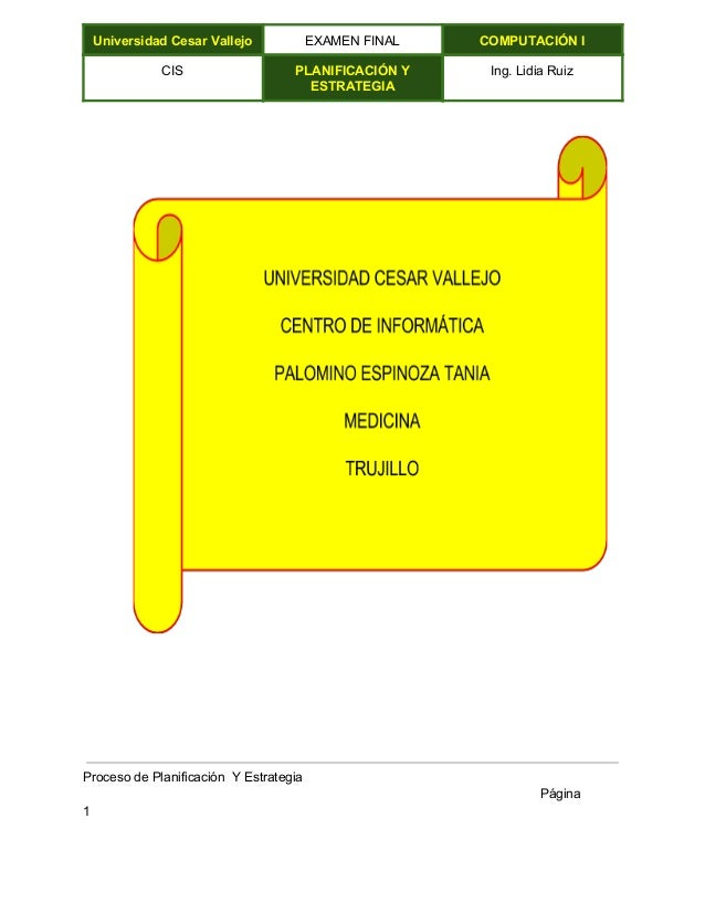 UniversidadCesarVallejo EXAMENFINAL COMPUTACIÓNI CIS PLANIFICACIÓNY ESTRATEGIA Ing.LidiaRuiz       ...