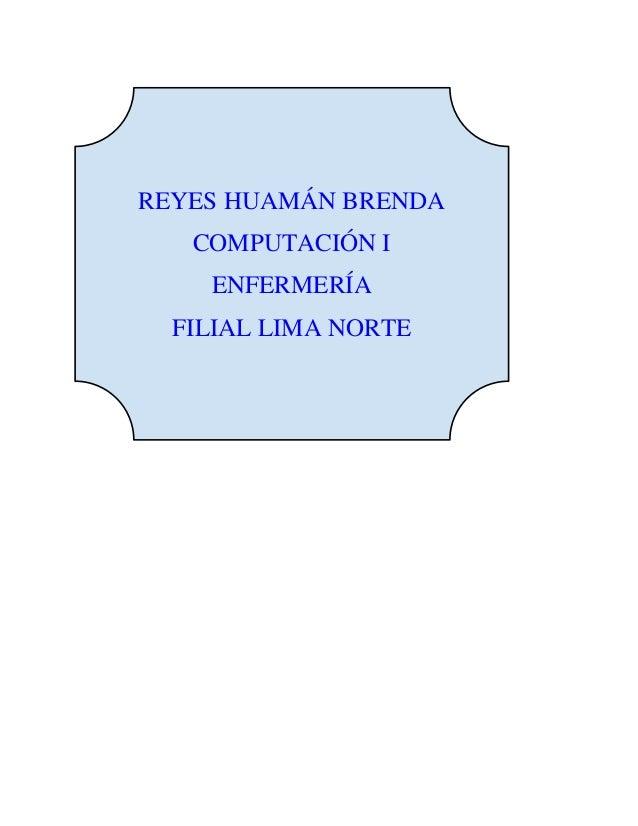 REYES HUAMÁN BRENDA COMPUTACIÓN I ENFERMERÍA FILIAL LIMA NORTE