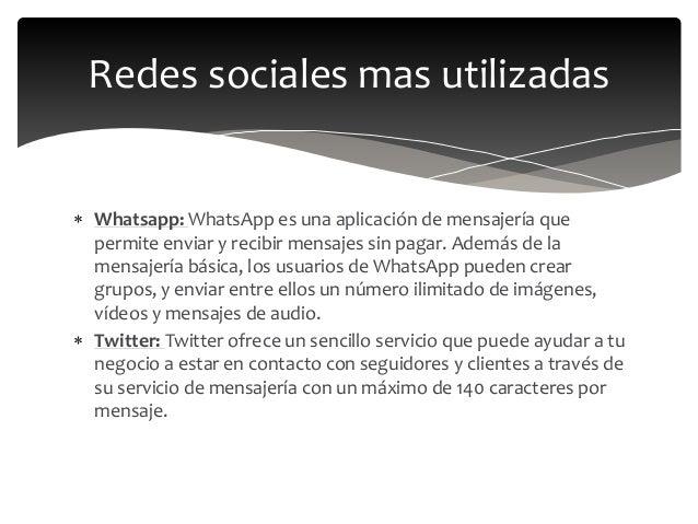  Whatsapp: WhatsApp es una aplicación de mensajería que permite enviar y recibir mensajes sin pagar. Además de la mensaje...