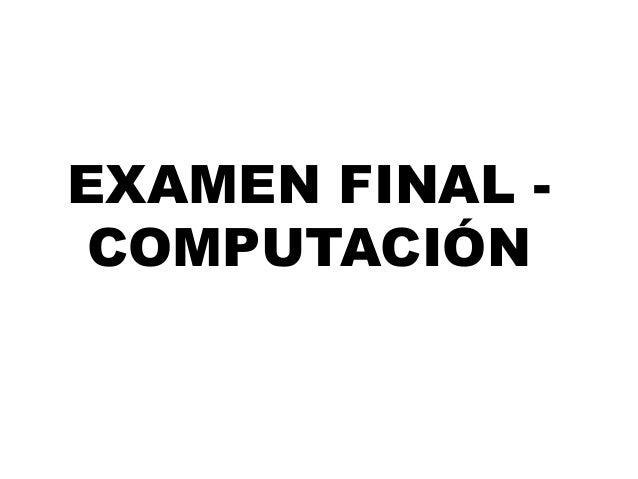 EXAMEN FINAL COMPUTACIÓN