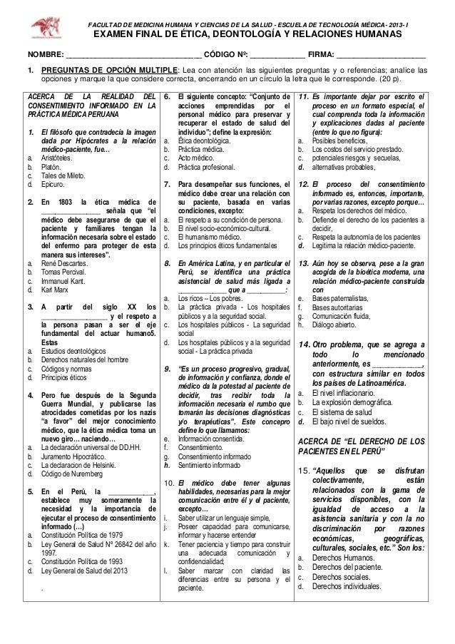 FACULTAD DE MEDICINA HUMANA Y CIENCIAS DE LA SALUD - ESCUELA DE TECNOLOGÍA MÉDICA- 2013- I EXAMEN FINAL DE ÉTICA, DEONTOLO...