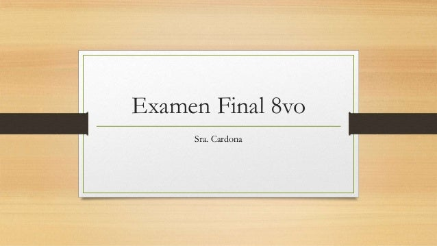 Examen Final 8voSra. Cardona