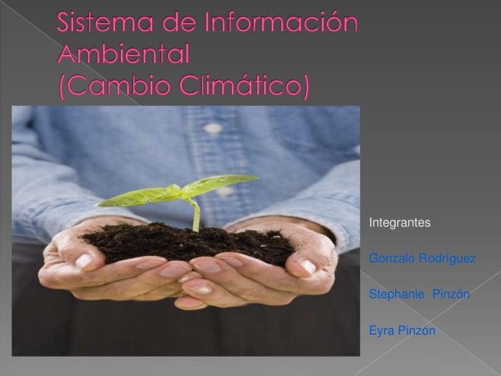 IntegrantesGonzalo RodríguezStephanie PinzónEyra Pinzón