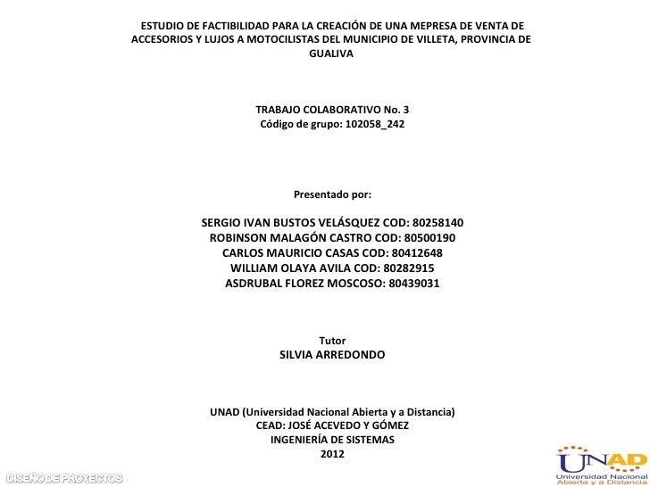 ESTUDIO DE FACTIBILIDAD PARA LA CREACIÓN DE UNA MEPRESA DE VENTA DEACCESORIOS Y LUJOS A MOTOCILISTAS DEL MUNICIPIO DE VILL...