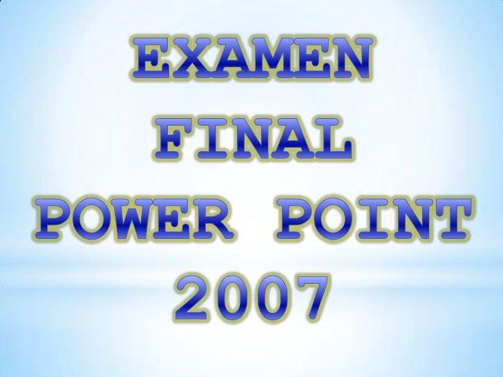 Examen final power point 2007