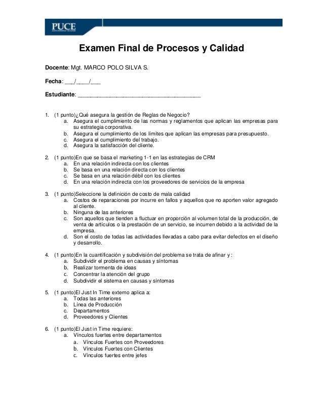Examen Final de Procesos y Calidad Docente: Mgt. MARCO POLO SILVA S. Fecha: ___/____/___ Estudiante: _____________________...