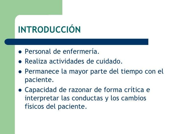 INTRODUCCIÓN<br />Personal de enfermería.<br />Realiza actividades de cuidado. <br />Permanece la mayor parte del tiempo c...
