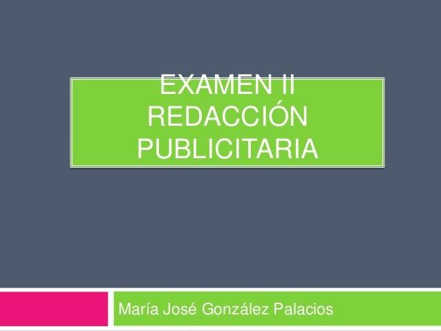 EXAMEN II   REDACCIÓN  PUBLICITARIAMaría José González Palacios