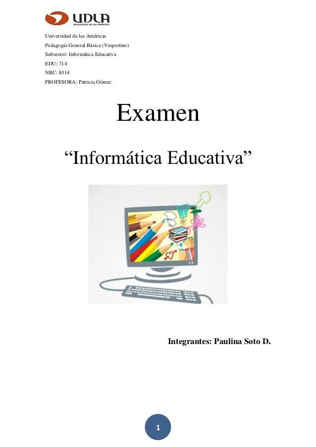 1 Universidad de las Américas Pedagogía General Básica (Vespertino) Subsector: Informática Educativa EDU: 714 NRC: 8314 PR...