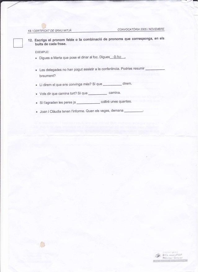 ,al ICERTIFICA T DE GRAU MITJA CONVOCATÓRIA 2OA5 / NOVEMBRE 12/ 12. Escriga el pronom feble o buits de cada frase. la comb...