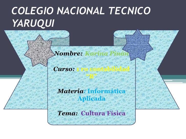 """COLEGIO NACIONAL TECNICOYARUQUI       Nombre: Karina Pinán       Curso: 1 ro contabilidad                 """"B""""        Mater..."""