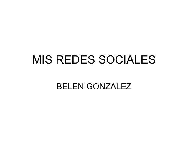 MIS REDES SOCIALES  BELEN GONZALEZ