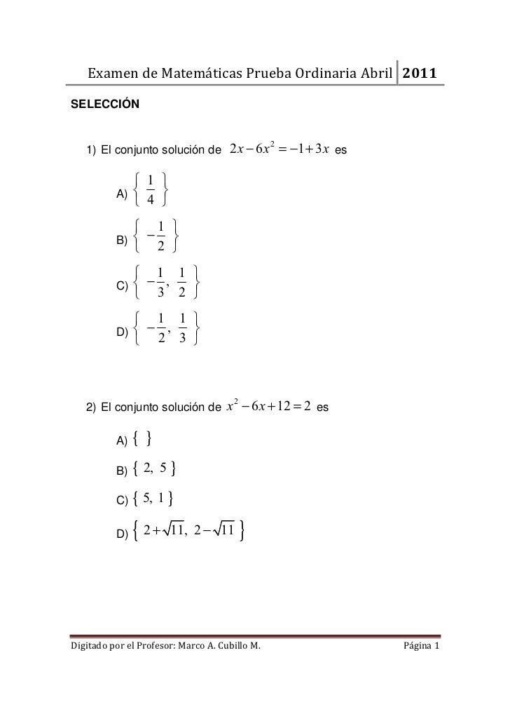 Examen de Matemáticas Prueba Ordinaria Abril 2011SELECCIÓN   1) El conjunto solución de 2 x − 6 x = −1 + 3 x es           ...