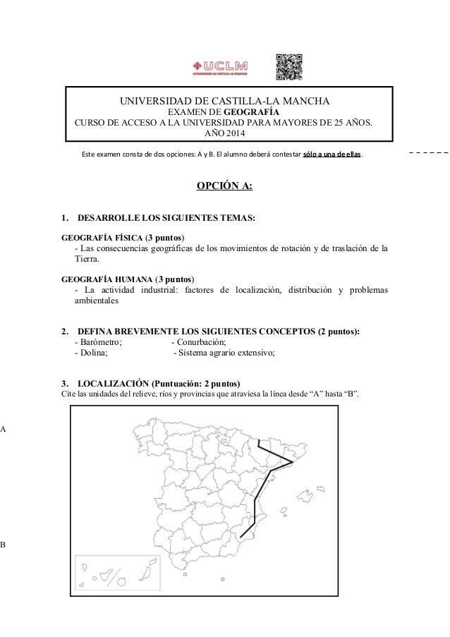 UNIVERSIDAD DE CASTILLA-LA MANCHA EXAMEN DE GEOGRAFÍA CURSO DE ACCESO A LA UNIVERSIDAD PARA MAYORES DE 25 AÑOS. AÑO 2014 E...