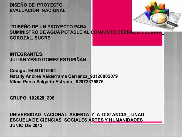 """DISEÑO DE PROYECTOEVALUACIÓN NACIONAL""""DISEÑO DE UN PROYECTO PARASUMINISTRO DE AGUA POTABLE AL CONJUNTO CERRADO LUCIANA_COR..."""