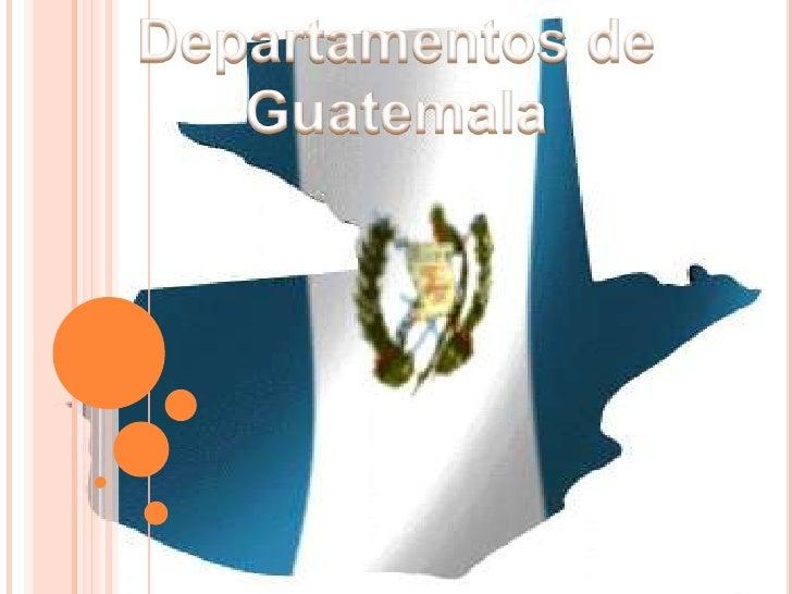 Departamentos de<br />Guatemala<br />