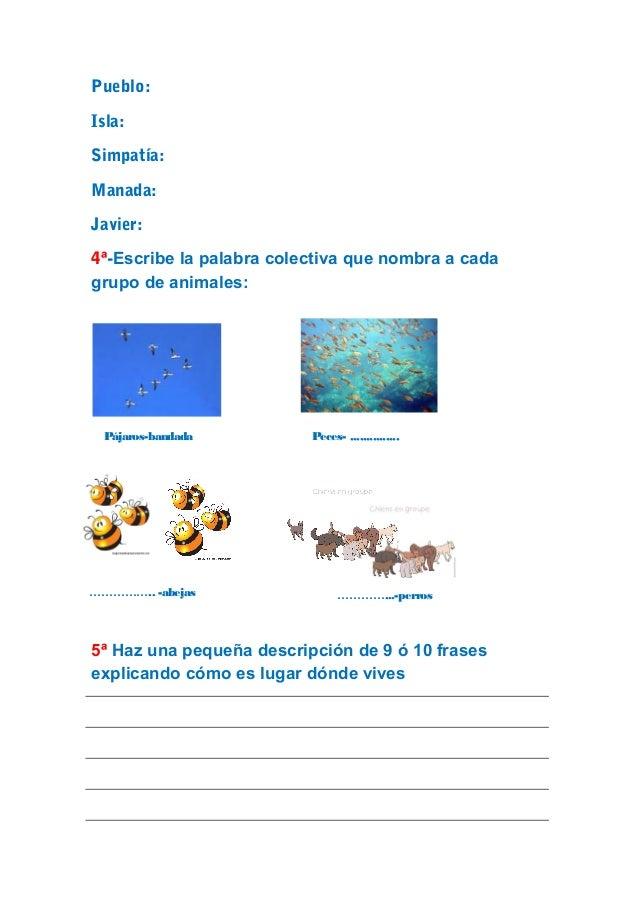 Pueblo:  Isla:  Simpatía:  Manada:  Javier:  4ª-Escribe la palabra colectiva que nombra a cada  grupo de animales:  Pájaro...