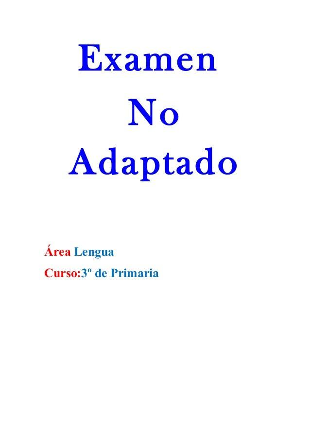 Examen  No  Adaptado  Área Lengua  Curso:3º de Primaria