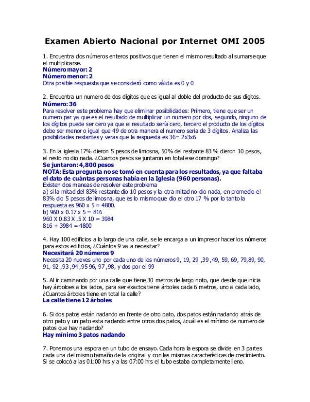 Examen Abierto Nacional por Internet OMI 2005 1. Encuentra dos números enteros positivos que tienen el mismo resultado al ...