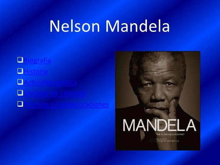 Nelson MandelaBiografíaHistoriaActividad políticaSímbolo de LibertadPremios y Condecoraciones