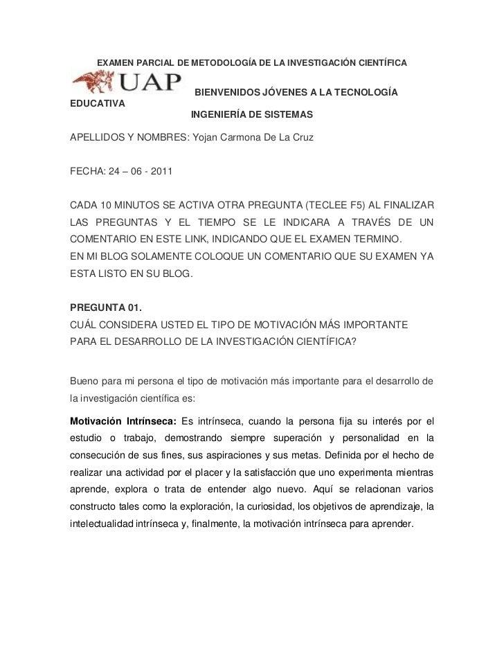 EXAMEN PARCIAL DE METODOLOGÍA DE LA INVESTIGACIÓN CIENTÍFICA                              BIENVENIDOS JÓVENES A LA TECNOLO...