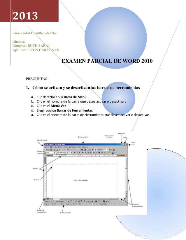 EXAMEN PARCIAL DE WORD 2010PREGUNTAS1. Cómo se activan y se desactivan las barras de herramientasa. Clic derecho en la Bar...
