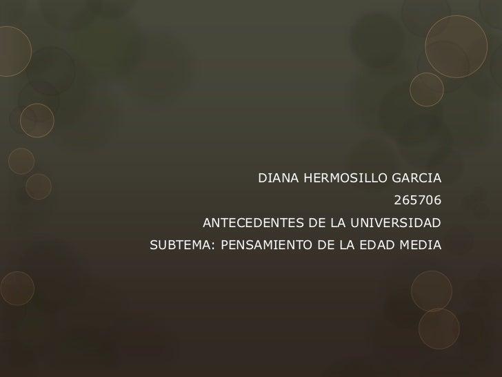 DIANA HERMOSILLO GARCIA                              265706      ANTECEDENTES DE LA UNIVERSIDADSUBTEMA: PENSAMIENTO DE LA ...