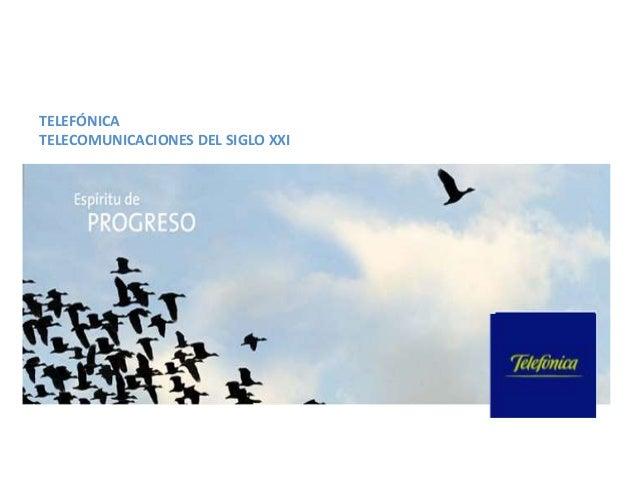 TELEFÓNICA TELECOMUNICACIONES DEL SIGLO XXI