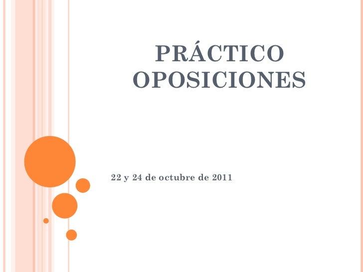 PRÁCTICO OPOSICIONES 22 y 24 de octubre de 2011