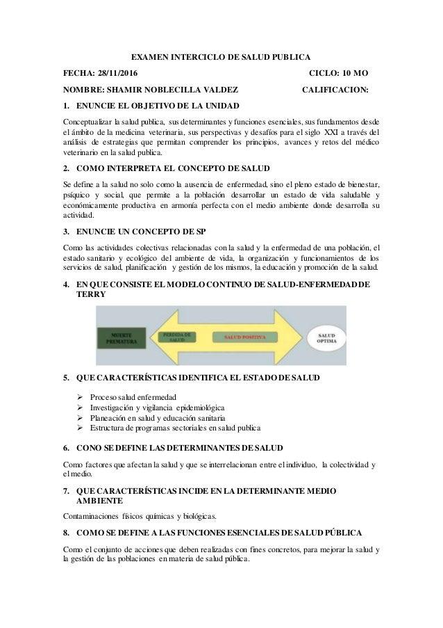 EXAMEN INTERCICLO DE SALUD PUBLICA FECHA: 28/11/2016 CICLO: 10 MO NOMBRE: SHAMIR NOBLECILLA VALDEZ CALIFICACION: 1. ENUNCI...