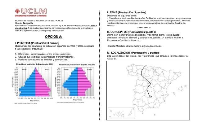 Pruebas de Acceso a Estudios de Grado- P.A.E.G. Materia: Geografía Este examen consta de dos opciones,opción Ay B. El alum...