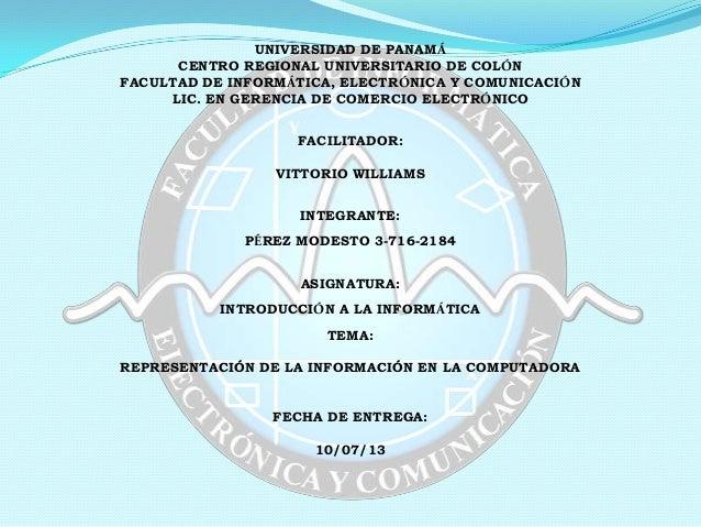 UNIVERSIDAD DE PANAMÁ CENTRO REGIONAL UNIVERSITARIO DE COLÓN FACULTAD DE INFORMÁTICA, ELECTRÓNICA Y COMUNICACIÓN LIC. EN G...