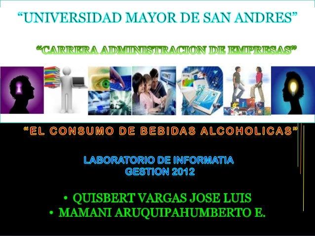 INTRODUCCIÓNLos últimos datos sobre el alcoholismoson verdaderamente alarmantes por queindican que en Bolivia el 67.6 % de...