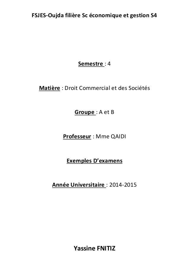 FSJES-Oujda filière Sc économique et gestion S4 Yassine FNITIZ Semestre : 4 Matière : Droit Commercial et des Sociétés Gro...