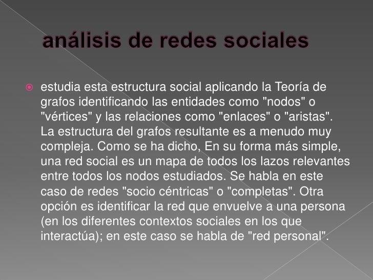    El análisis de redes sociales para ayudar a entender    cómo los patrones de contacto humano favorecen o    impiden la...