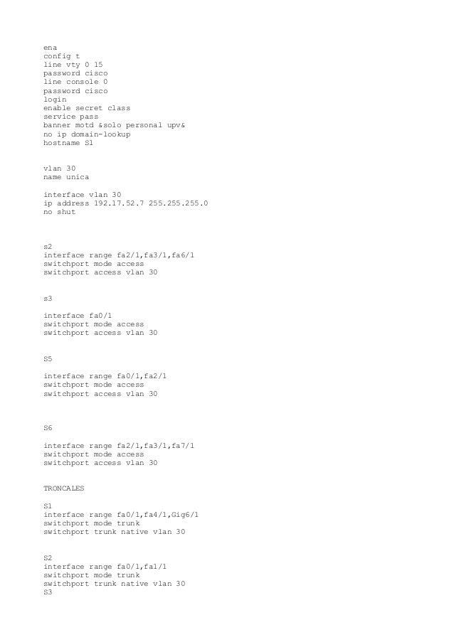 enaconfig tline vty 0 15password ciscoline console 0password ciscologinenable secret classservice passbanner motd &solo pe...